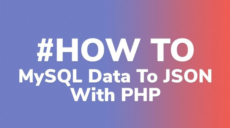 A Simple Example for Converting MySQL Data Result to JSON with PHP