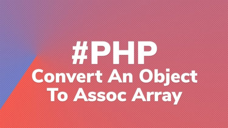 Convert PHP object to associative array